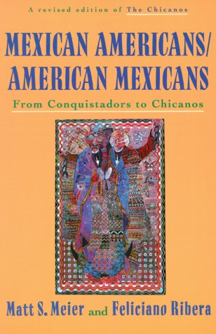 Mexican Americans - American Mexicans From Conquistadors to Chicanos  1993 (Revised) edition cover