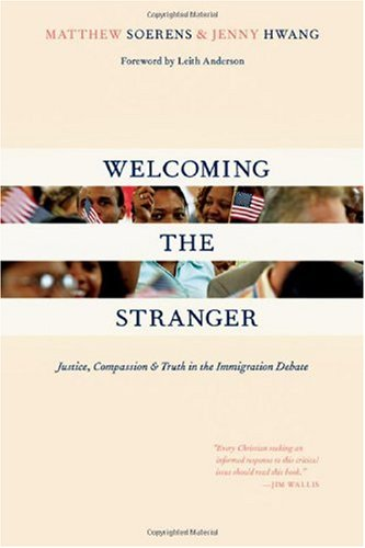 Welcoming the Stranger Justice, Compassion and Truth in the Immigration Debate  2009 edition cover