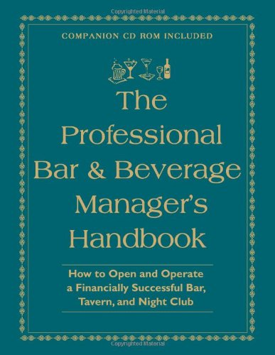 Professional Bar and Beverage Manager's Handbook How to Open and Operate a Financially Successful Bar, Tavern, and Nightclub  2006 edition cover