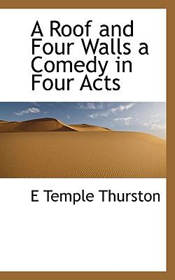 Roof and Four Walls a Comedy in Four Acts N/A 9781115403597 Front Cover