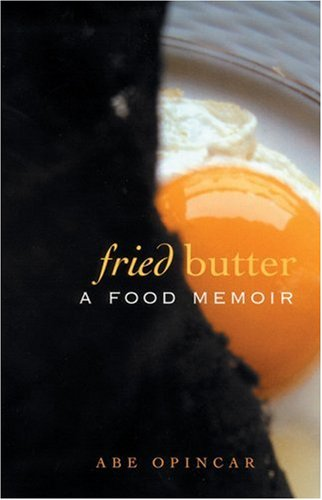 Fried Butter A Food Memoir  2004 (Reprint) edition cover