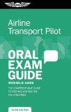 Airline Transport Pilot Oral Exam Guide The Comprehensive Guide to Prepare You for the FAA Checkride N/A edition cover