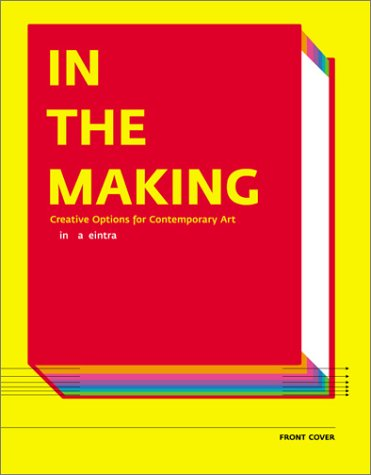 In the Making Creative Options for Contemporary Art  2003 edition cover