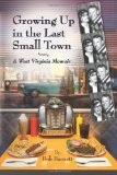 GROWING UP IN LAST SMALL TOWN N/A 9781931672597 Front Cover
