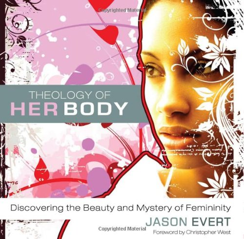 Theology of His Body/Theology of Her Body Discovering the Strength and Mission of Masculinity/Discovering the Beauty and Mystery of Femininity N/A edition cover