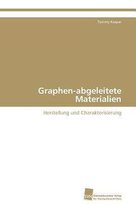 Graphen-abgeleitete Materialien Herstellung und Charakterisierung N/A 9783838128597 Front Cover
