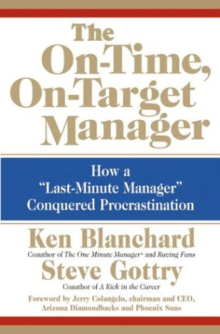 """On-Time, On-Target Manager How a """"Last-Minute Manager"""" Conquered Procrastination  2004 edition cover"""