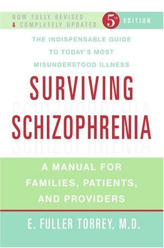 Surviving Schizophrenia A Manual for Families, Patients, and Providers 5th 2006 edition cover