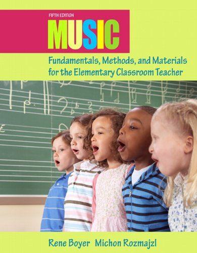 Music Fundamentals, Methods, and Materials for the Elementary Classroom Teacher  5th 2012 edition cover