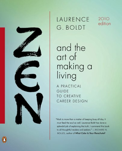 Zen and the Art of Making a Living A Practical Guide to Creative Career Design 3rd 2009 (Revised) edition cover