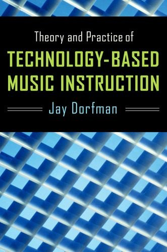 Theory and Practice of Technology-Based Music Instruction   2013 edition cover