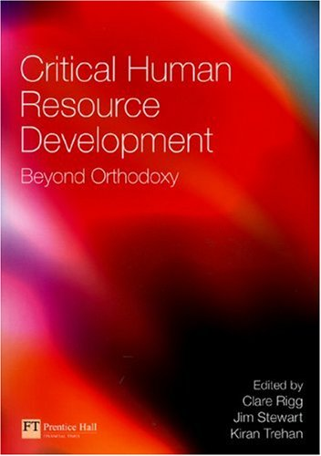 Critical Human Resource Development Beyond Orthodoxy  2007 9780273705598 Front Cover
