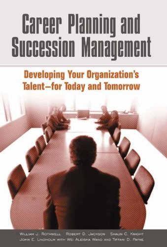 Career Planning and Succession Management Developing Your Organization's Talent - For Today and Tomorrow  2005 edition cover
