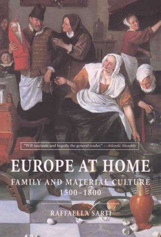 Europe at Home Family and Material Culture, 1500-1800  2004 edition cover