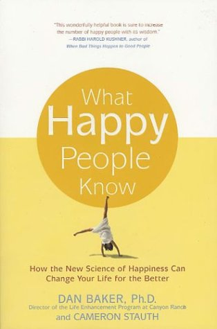 What Happy People Know How the New Science of Happiness Can Change Your Life for the Better  2003 (Revised) edition cover