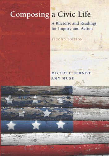 Composing a Civic Life A Rhetoric and Readings for Inquiry and Action 2nd 2007 edition cover