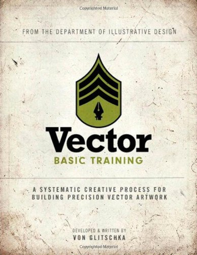 Vector Basic Training A Systematic Creative Process for Building Precision Vector Art Work  2011 (Revised) edition cover