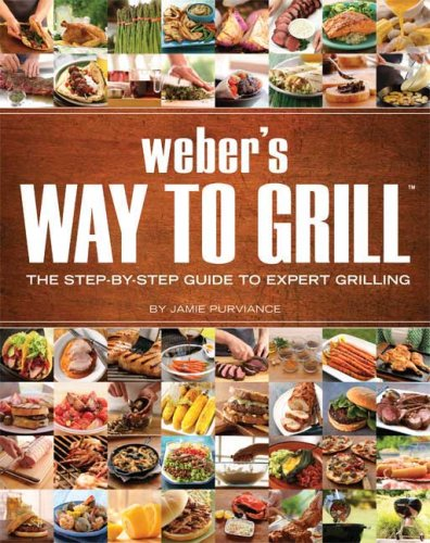 Weber's Way to Grill The Step-by-Step Guide to Expert Grilling  2011 edition cover