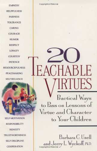 20 Teachable Virtues Practical Ways to Pass on Lessons of Virtue N/A 9780399519598 Front Cover