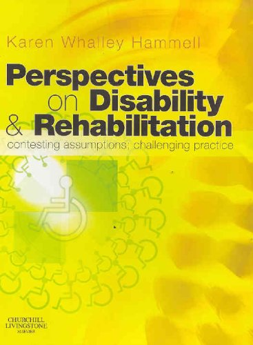 Perspectives on Disability and Rehabilitation Contesting Assumptions, Challenging Practice  2006 edition cover