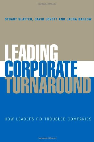 Leading Corporate Turnaround How Leaders Fix Troubled Companies  2006 edition cover