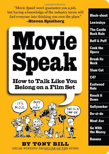 Movie Speak How to Talk Like You Belong on a Film Set  2009 edition cover