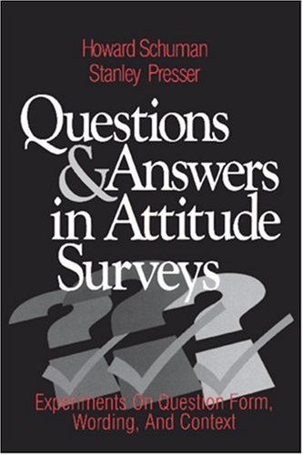 Questions and Answers in Attitude Surveys Experiments on Question Form, Wording, and Context  1996 edition cover
