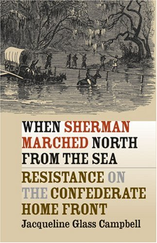 When Sherman Marched North from the Sea Resistance on the Confederate Home Front  2005 edition cover