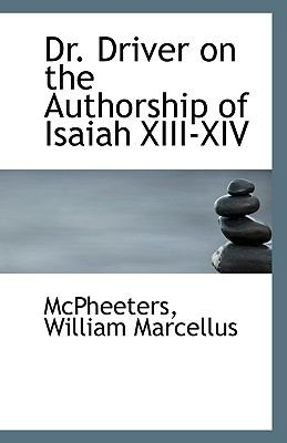 Dr Driver on the Authorship of Isaiah Xiii-Xiv N/A 9781113426598 Front Cover