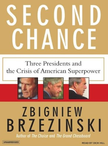 Second Chance: Three Presidents and the Crisis of American Superpower  2007 9781400104598 Front Cover