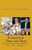 Kirkpatrick Then and Now A Strong Foundation for the Future N/A edition cover