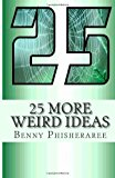 25 More Weird Ideas Adrift in the Universe N/A 9781492325598 Front Cover