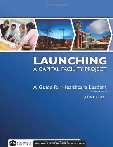 Planning a Capital Facility Project A Guide for Healthcare Leaders 2nd 2010 edition cover