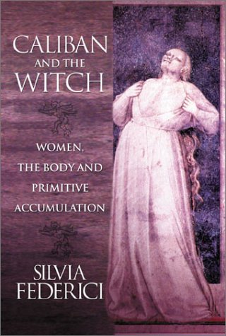 Caliban and the Witch Women, the Body and Primitive Accumulation  2004 edition cover