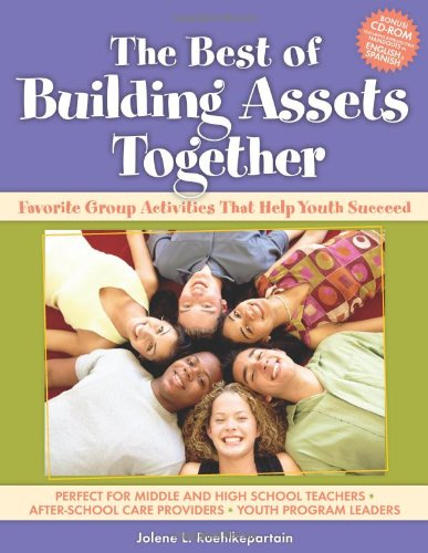 Best of Building Assets Together Favorite Group Activities That Help Youth Succeed  2008 edition cover