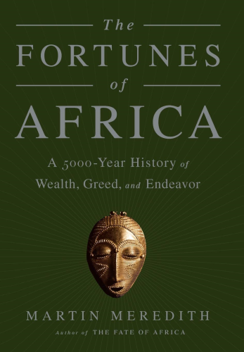 Cover art for The Fortunes of Africa: A 5000-Year History of Wealth, Greed, and Endeavor