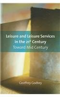 Leisure and Leisure Services in the 21st Century Toward Mid Century  2006 edition cover