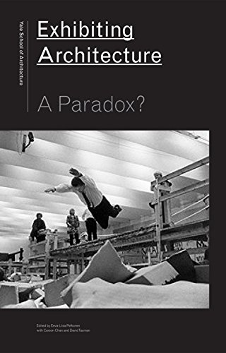 Exhibiting Architecture A Paradox?  2015 9781940291598 Front Cover