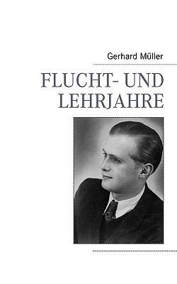Flucht- und Lehrjahre   2009 9783837061598 Front Cover