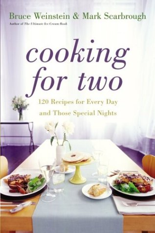 Cooking for Two 120 Recipes for Every Day and Those Special Nights  2004 9780060522599 Front Cover