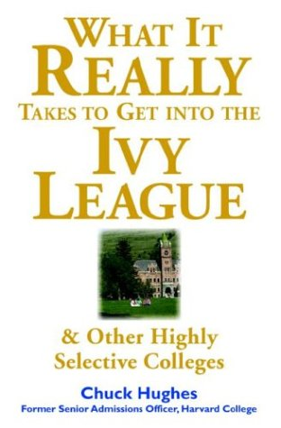 What It Really Takes to Get into Ivy League and Other Highly Selective Colleges   2003 9780071412599 Front Cover