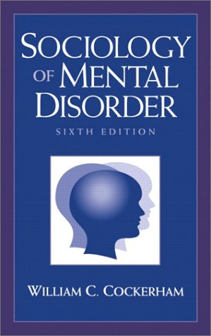 Sociology of Mental Disorder  6th 2003 9780130979599 Front Cover