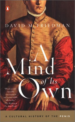 Mind of Its Own A Cultural History of the Penis N/A edition cover