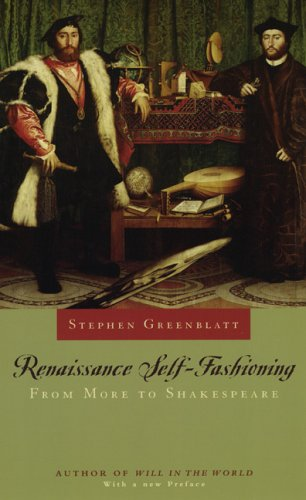 Renaissance Self-Fashioning From More to Shakespeare  2005 edition cover