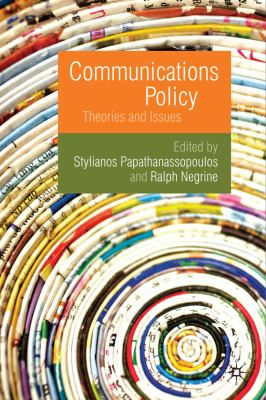 Communications Policy Theories and Issues  2010 9780230224599 Front Cover