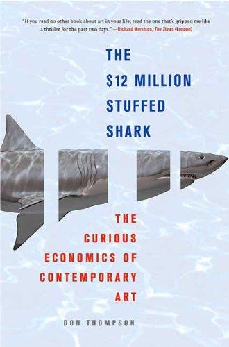 $12 Million Stuffed Shark The Curious Economics of Contemporary Art  2010 edition cover