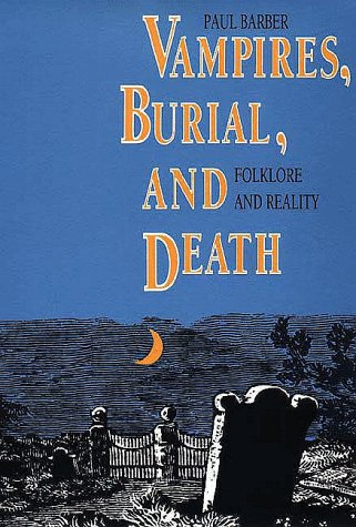 Vampires, Burial and Death : Folklore and Reality  1988 (Reprint) edition cover