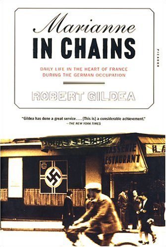 Marianne in Chains Daily Life in the Heart of France During the German Occupation N/A 9780312423599 Front Cover