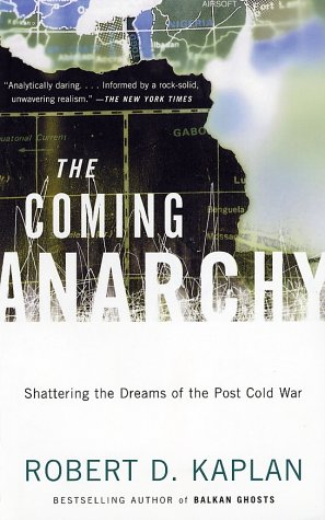 Coming Anarchy Shattering the Dreams of the Post Cold War  2000 (Reprint) edition cover