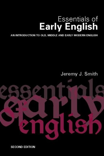 Essentials of Early English An Introduction to Old, Middle and Early Modern English 2nd 2005 (Revised) edition cover